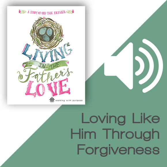 Living in the Father's Love Audio Download Talk 2