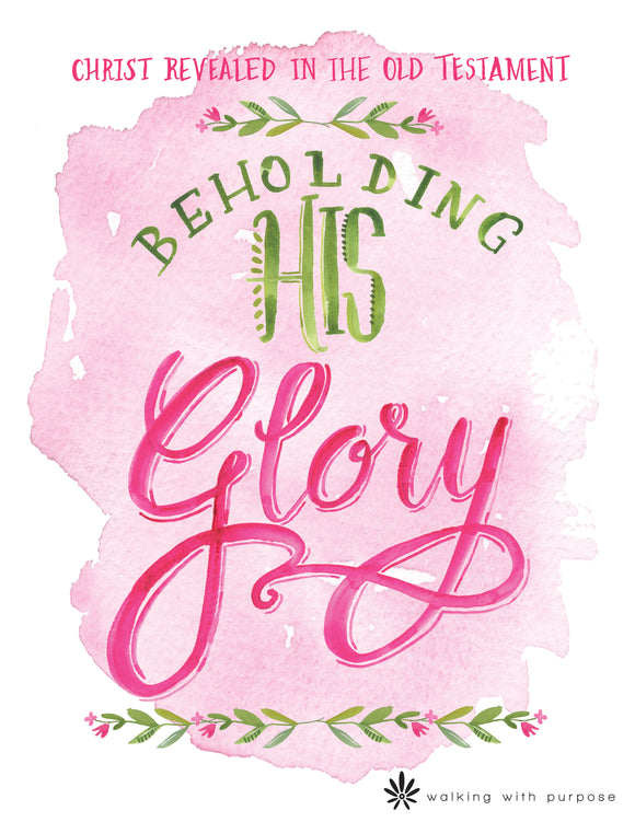Beholding His Glory Bible Study