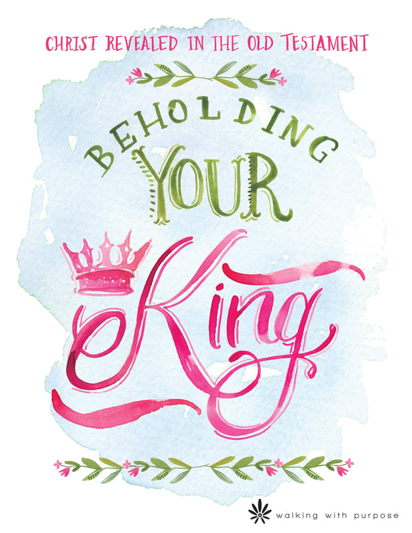 Beholding Your King Bible Study
