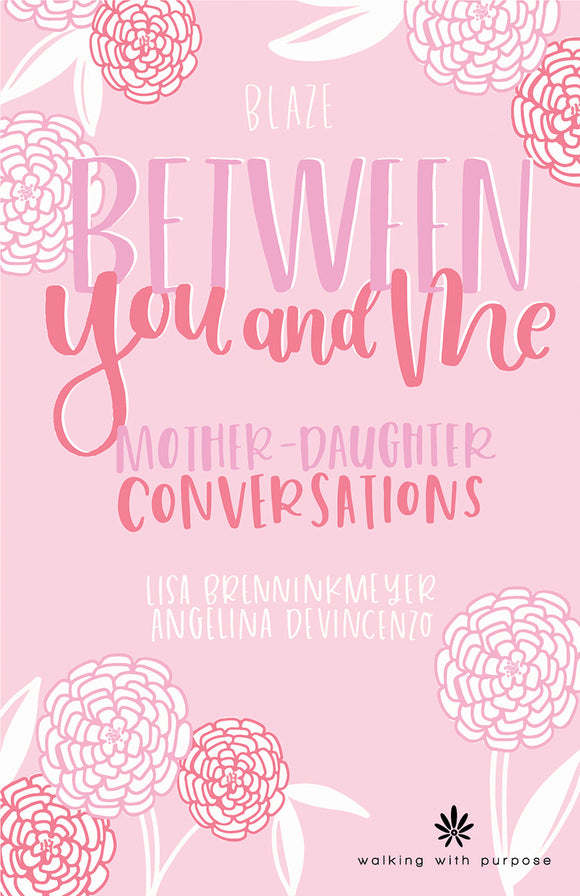 Between You and Me: Mother Daughter Journal and Devotional