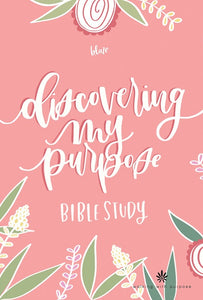 Discovering My Purpose Bible Study