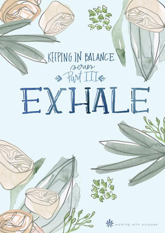 Exhale: Keeping In Balance Young Adult Series - Part III