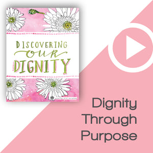 Discovering Our Dignity Digital Download Video 1