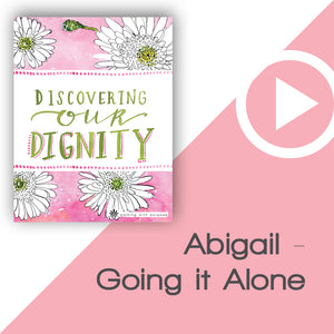 Discovering Our Dignity Digital Download Video 3
