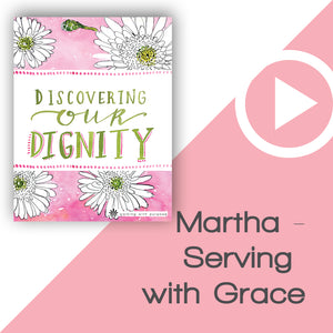 Discovering Our Dignity Digital Download Video 5