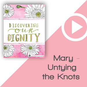 Discovering Our Dignity Digital Download Video 6