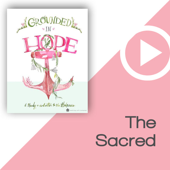 Grounded in Hope Digital Download Video 4
