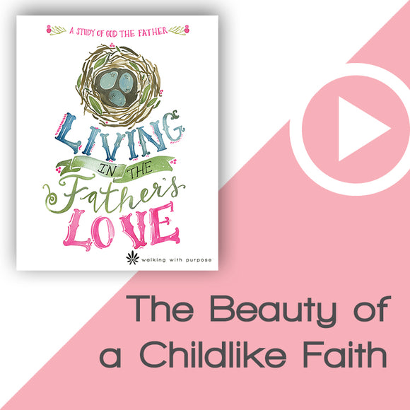 Living in the Father's Love Digital Download Video 1