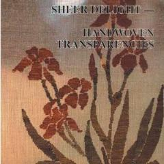 Sheer Delight: Handwoven Transparencies