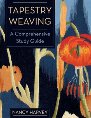 Tapestry Weaving - A Comprehensive Study Guide