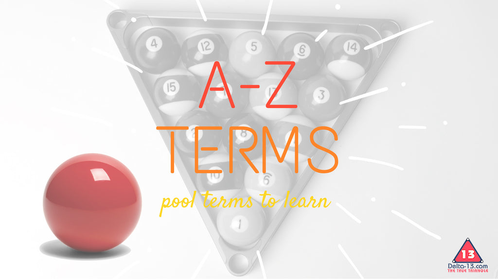 A-Z Pool: Terms You May Not Know