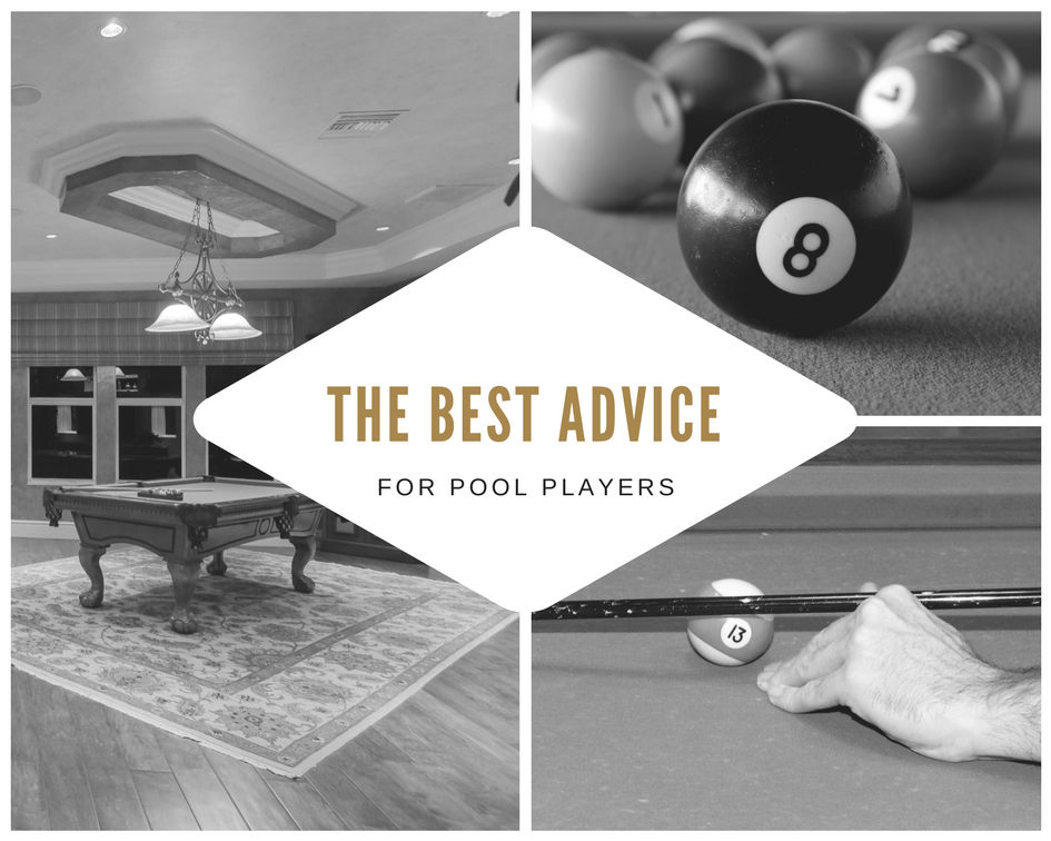 The Best Advice for Pool Players