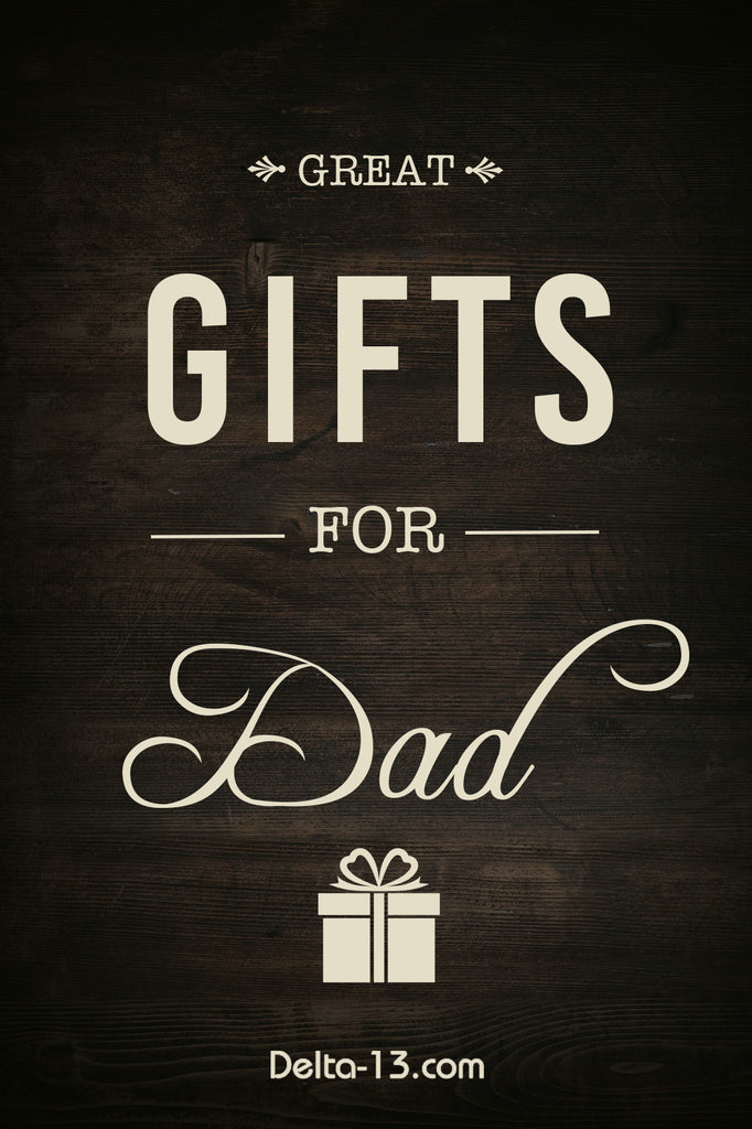 Delta-13 Gifts for Dad
