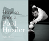 /blogs/delta-13-blog-news/how-to-spot-a-pool-hustler