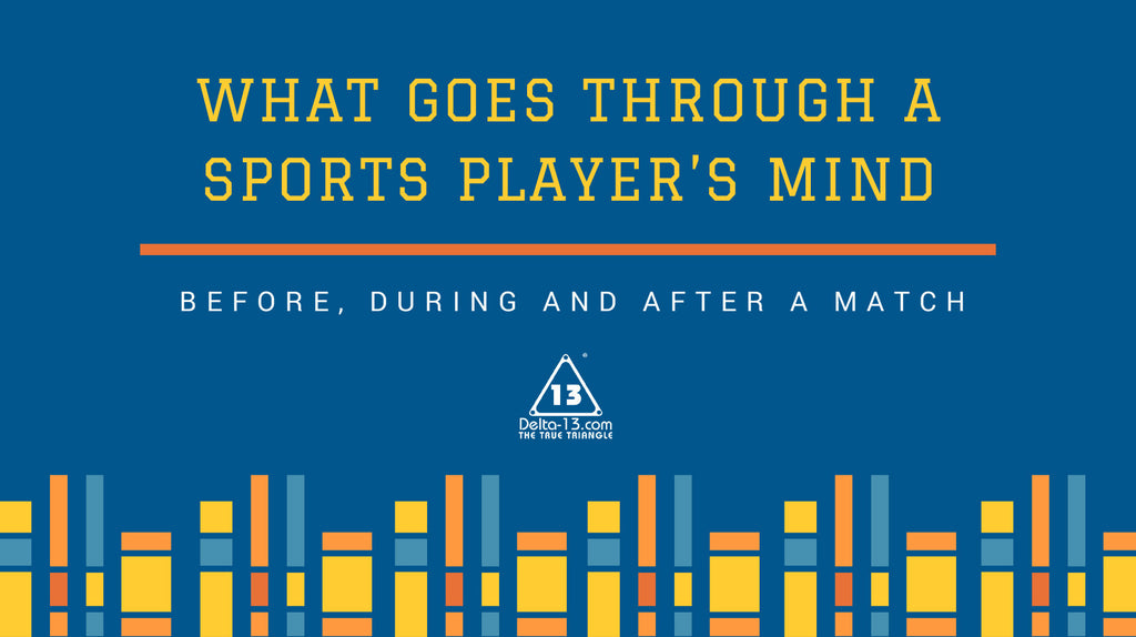 What Goes Through a Sports Player's Mind  Before, During and After a Match