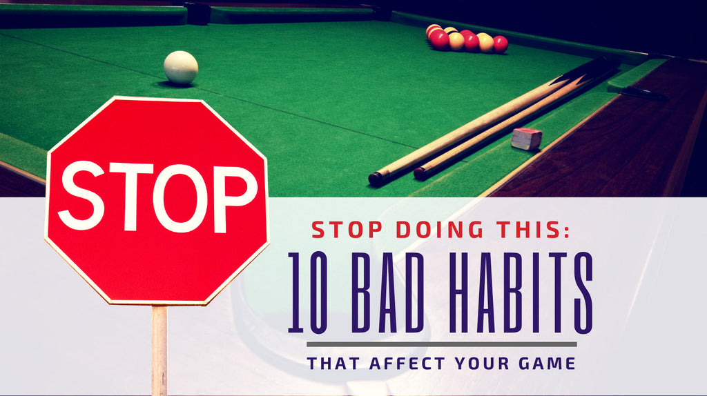 Stop Doing This: 10 Bad Habits (or Decisions) That Affect Your Game