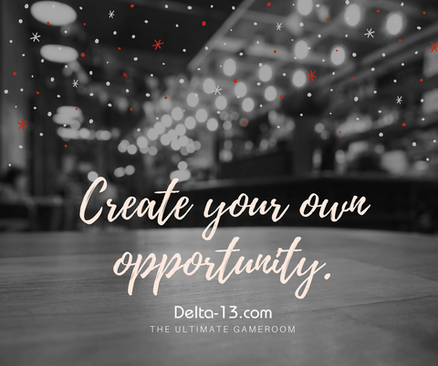 create your own opportunity