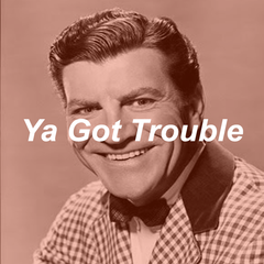 The Music Man- Ya Got Trouble