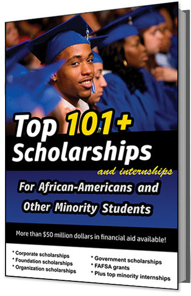 Top 101+ Scholarships and Internships For African Americans and Other Minority Students E-Book