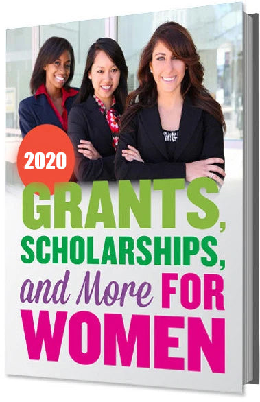 2020 Grants, Scholarships and More For Women Ebook