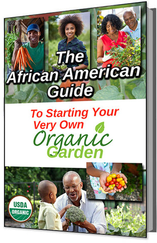 Grow Your Own Food! The African American Do-It-Your-Self Guide to Starting Your Very Own Organic Garden