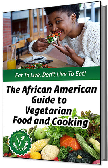 African American Guide to Vegetarian Food and Cooking E-Book