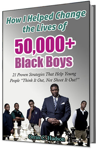 "My Brother's Keeper! How I Helped Change the Lives of 50,000+ Black Boys (21 Proven Strategies That Help Young People ""Think It Out, Not Shoot It Out"")"