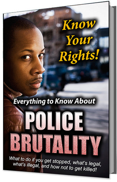 Know Your Rights! Everything to Know About Police Brutality E-Book