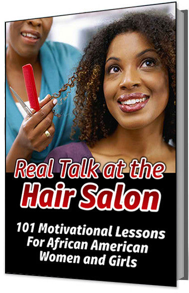 Real Talk At The Hair Salon -- 101 Motivational Lessons -4786