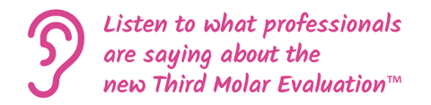 Listen to what professionals are saying about Third Molar Evaluation