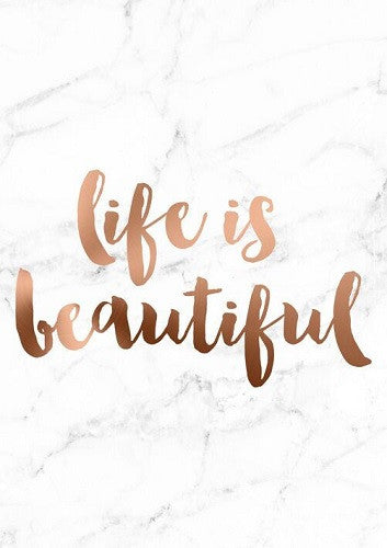 Copper Foil with Marble Background A4  Poster 'Life is Beautiful' - Poster Prints - The Bowery