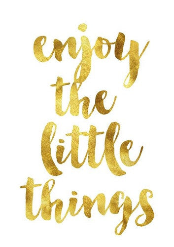 Gold Foil A4 Poster 'Enjoy the Little Things' - Poster Prints - The Bowery