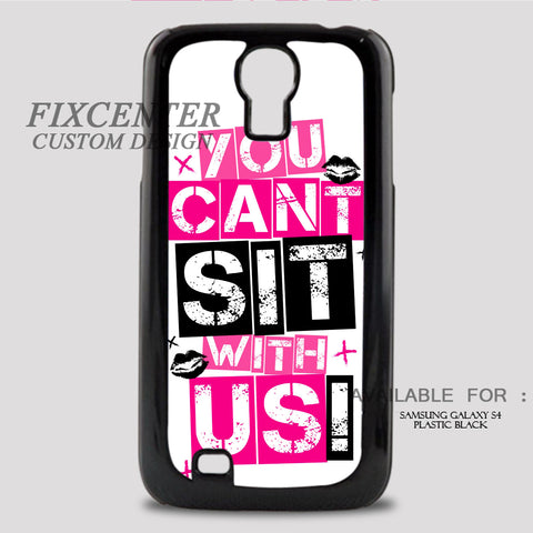 MEAN GIRLS YOU CANT SIT WITH US - Samsung Galaxy S4 Case Plastic / Black, Samsung Galaxy S4 Case - fixcenters, fixcenters  - 1