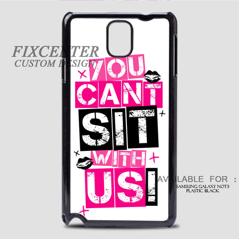 MEAN GIRLS YOU CANT SIT WITH US - Samsung Galaxy Note 3 Case Black, Samsung Galaxy Note 3 Case - fixcenters, fixcenters  - 1