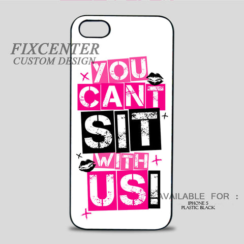 MEAN GIRLS YOU CANT SIT WITH US - iPhone 5/5S Case iPhone 5 / Plastic / Black, iPhone 5/5S Case - fixcenters, fixcenters  - 1