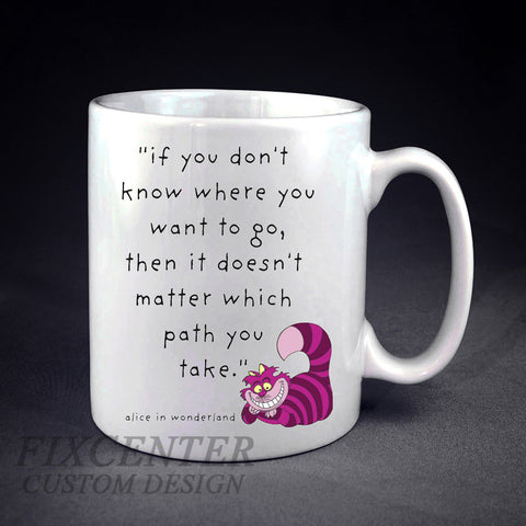 Alice in Wonderland Quote Personalized mug/cup , mug / cup - fixcenters, fixcenters  - 1
