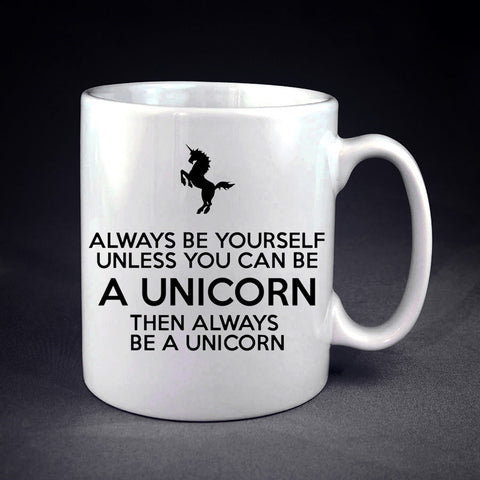 Always Be Yourself, Unless You Can Be A Unicorn Personalized mug/cup , mug / cup - fixcenters, fixcenters  - 1