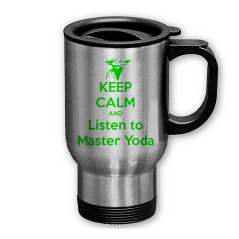 Keep Calm and Listen to Master Yoda G on Travel Mug , Travel Mug - fixcenters, fixcenters
