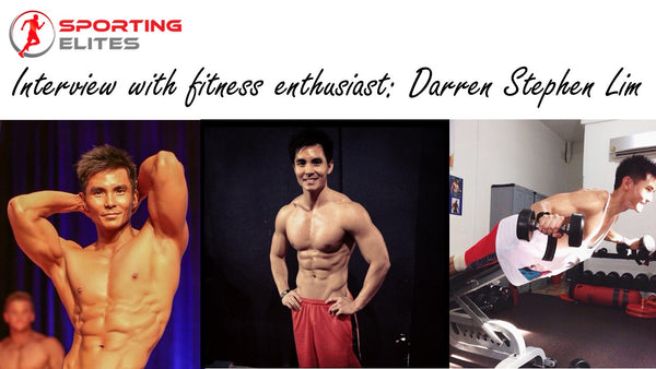 Interview with fitness Enthusiast Darren Stephen Lim