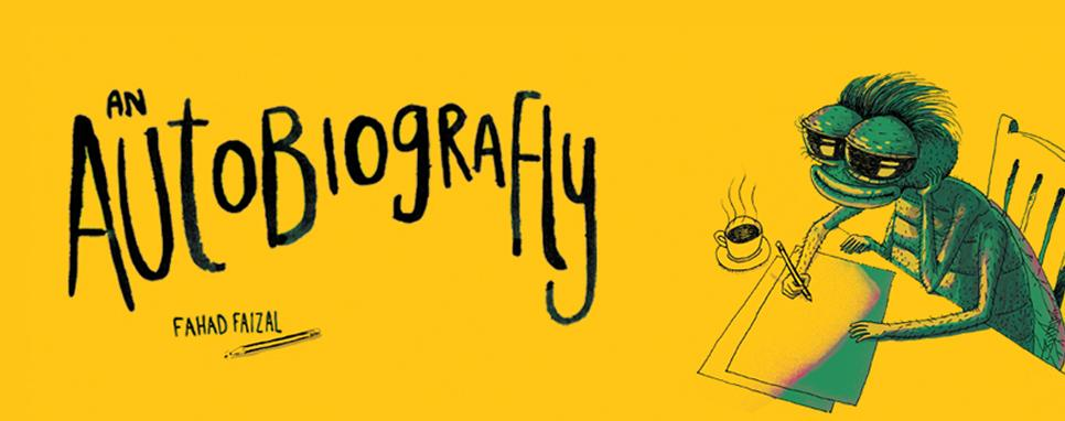 An Autobiografly - the story of a fly dared to go where no other fly had ever been before!