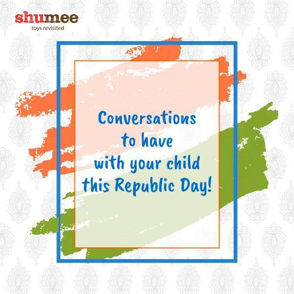 Conversations to have with your child this Republic Day!!