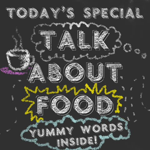 Today's special talk about food - Yummy words inside