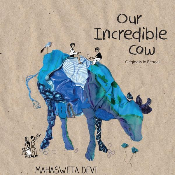 Buy Our incredible cow by Mahasweta Devi children's & kids picture book online - Shumee