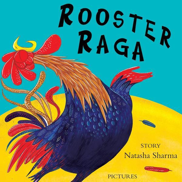 Buy Rooster Raga story book by Natasha Sharma for kids' & children's online - Shumee