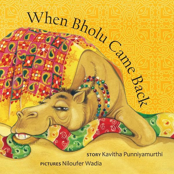 Buy When Bholu came back story book by Kavitha Punniyamurthi for kids' & children's online - Shumee