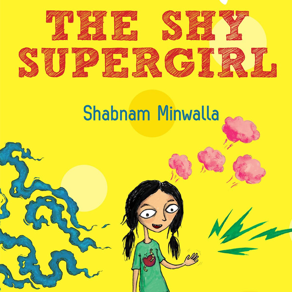 The Shy Supergirl - by Shabnam Minwalla | Free Shipping - Shumee