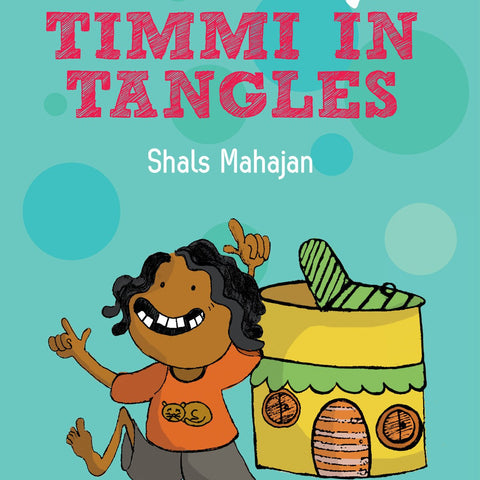 Timmi in Tangles - by Shals Mahajan