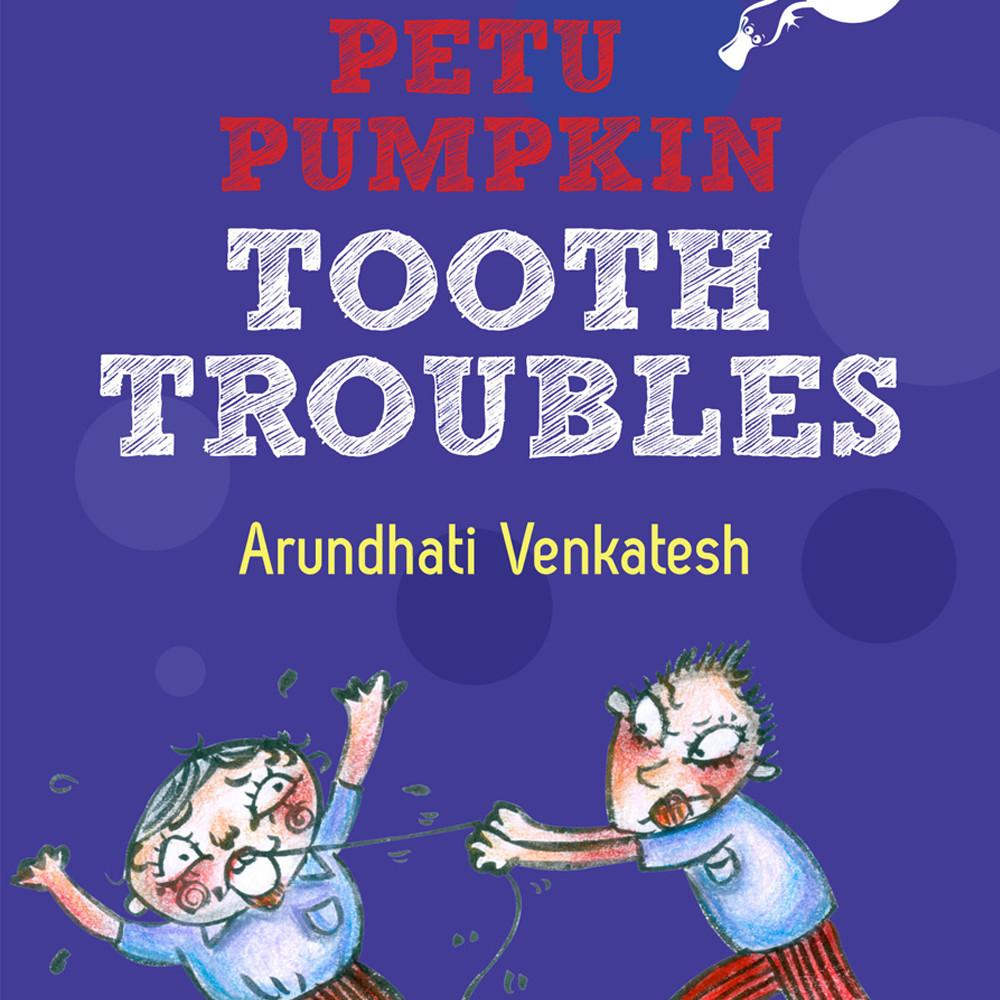 Petu Pumpkin: Tooth Troubles - by Arundhati Venkatesh | Free Shipping
