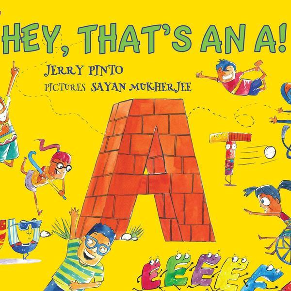 Buy children's & kids' english alphabets book at Shumee online India - Jerry Pinto - Hey! That's an A!