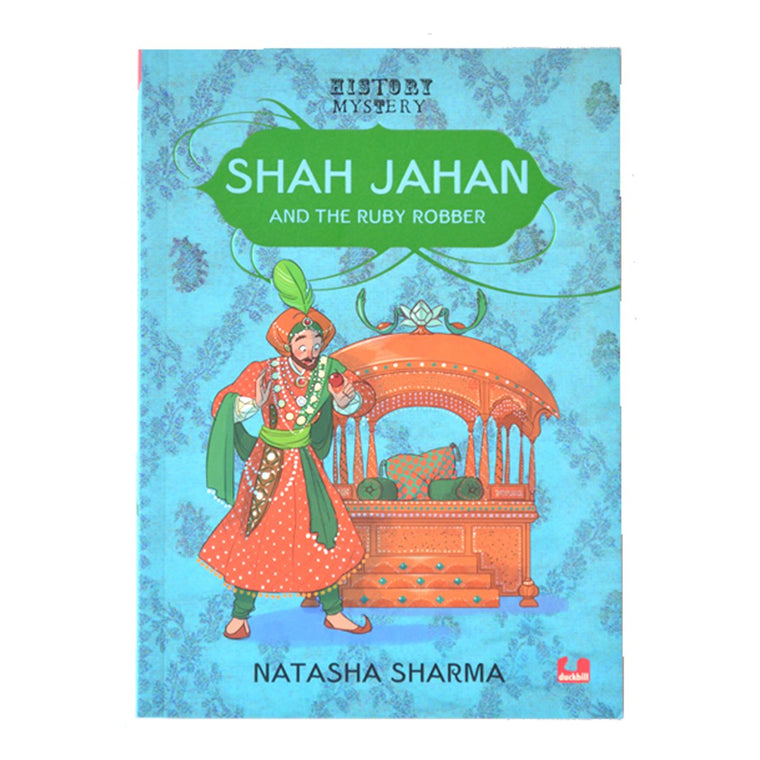 Shah Jahan and the ruby robber by Natasha Sharma